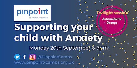 Supporting your child with Anxiety - Twilight session tickets