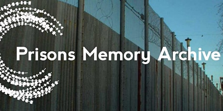 Future Tuesdays Presents Prison Memory Archive with Dr  Conor McCafferty tickets