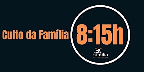 Culto da Familia 8:15h ingressos