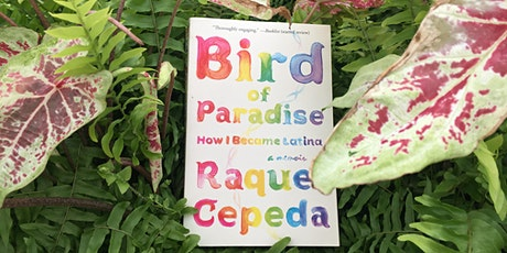 Voices Latina JULY {virtual} Book - Bird of Paradise: How I Became Latina tickets