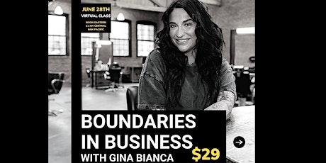 Boundaries in Business w/ Gina Bianca tickets