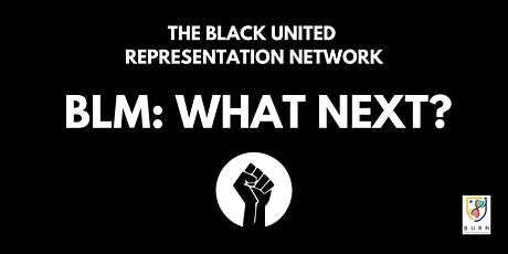 Black United Representation Network - BLM:WHAT NEXT? tickets