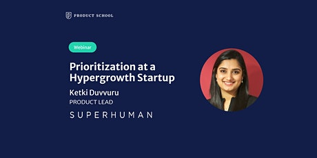 Webinar: Prioritization at a Hypergrowth Startup by Superhuman Product Lead tickets