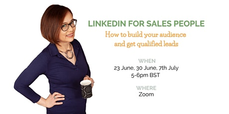 Linkedin for Sales people: How to build your audience & get qualified leads tickets