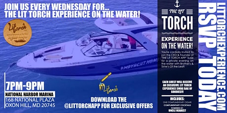 Lit Torch Experience On The Water...powered by @LITTORCHAPP tickets