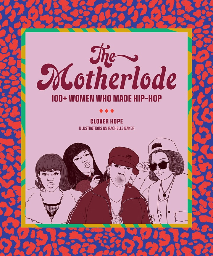 Author Clover Hope featuring The Motherlode: 100+ Women Who Made Hip-Hop image