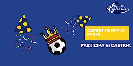 Competitie FIFA 21 pe PS5 la ESPLANADA tickets