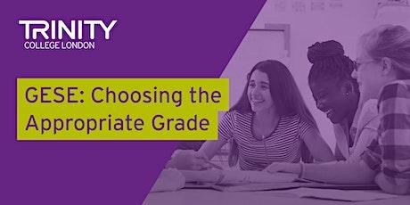 GESE: Choosing the Appropriate Grade tickets