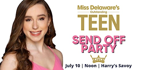 Miss Delaware's Outstanding Teen Send Off Party tickets