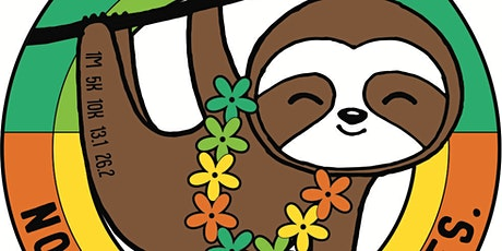2021 Sloth Day 1M 5K 10K 13.1 26.2-Participate from Home. Save $5 tickets
