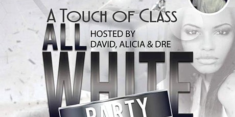 A Touch of Class All White Party tickets