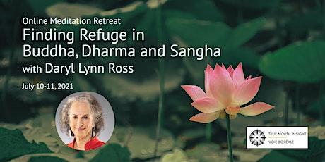 Finding Refuge in Buddha, Dharma and Sangha:  An Online Retreat ingressos