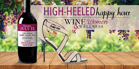 High-Heeled Happy Hour presents Wine, Women, and Wellness tickets