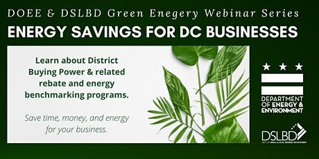 Energy Savings for DC Businesses | DOEE & DSLBD Green Business Series tickets
