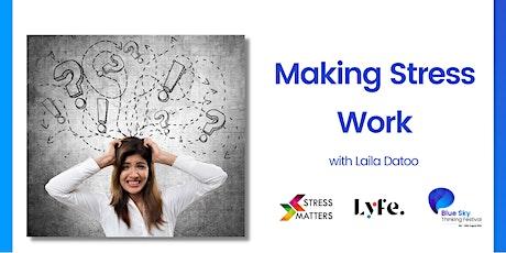 Making Stress Work tickets
