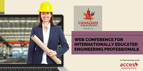Web conference for Internationally Educated Engineering Professionals Tickets