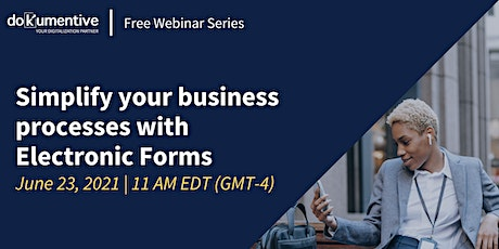 Free Webinar: Simplify your business processes with Electronic Forms tickets