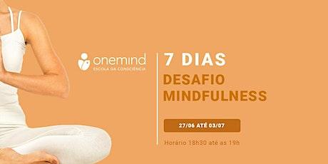[ Desafio] 7 Dias de Mindfulness ingressos