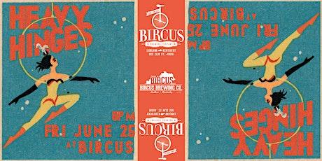 Heavy Hinges Rock Bircus Brewing Co. tickets
