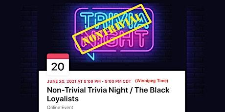 Non-Trivial Trivia Night / The Black Loyalists tickets