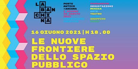 """""""Le nuove frontiere dello spazio pubblico"""", webinar ZOOM biglietti"""