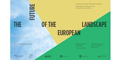 Symposium 'The Future of the European landscape' tickets