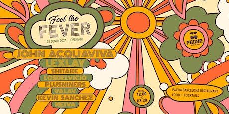 Feel The Fever presents: JOHN ACQUAVIVA + LEXLAY at Pacha Barcelona entradas