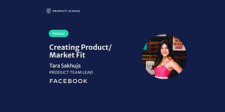 Webinar: Creating Product/Market Fit by Facebook Product Team Lead tickets