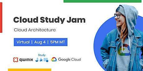 Cloud Study Jam: Cloud Architecture tickets