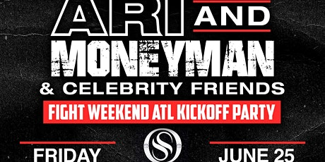 FIGHT WEEKEND ATLANTA KICKOFF W/ MONEYMAN PERFORMING LIVE HOSTED BY ARI tickets