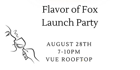 Flavor of Fox Launch Party tickets