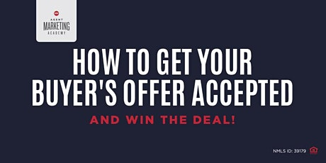 How to get your Buyers Offer Accepted -  and win the deal  !!!!! tickets