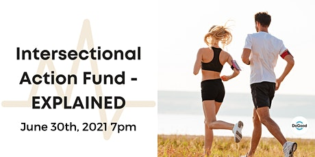 Intersectional Action Fund - EXPLAINED tickets