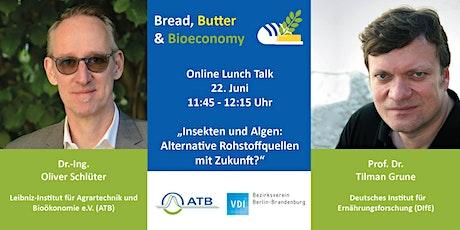 Bread, Butter & Bioeconomy -  'Insekten und Algen: Superfood oder Hype?' Tickets
