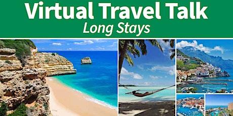 Virtual Travel Talk: Long Stays tickets