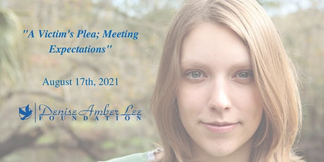 """""""A Victim's Plea; Meeting Expectations"""" August Virtual tickets"""