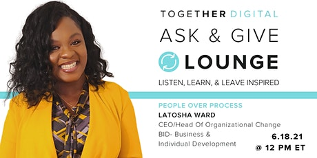 Together Digital   Ask & Give Lounge, People Over Process tickets