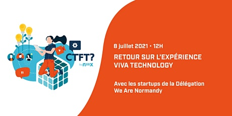 CTFT : REX sur Viva Technology 2021 billets