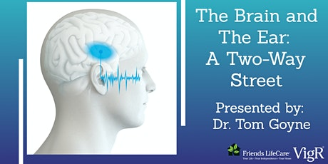 The Brain and The Ear: A Two-Way Street (Friends Life Care VigR® Webinar) tickets