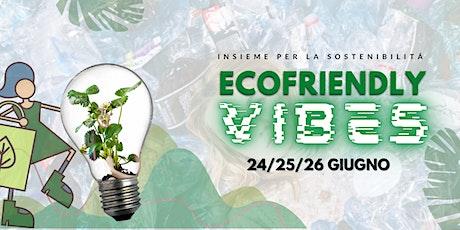 Ecofriendly vibes: insieme per la sostenibilità biglietti