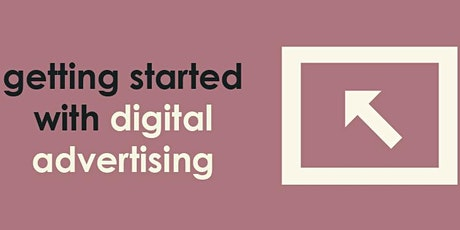 Getting Started With Digital Advertising tickets