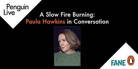 US Tickets:  A SLOW FIRE BURNING Paula Hawkins in Conversation tickets