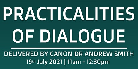Practicalities of Dialogue Hosted by Canon Dr Andrew Smith tickets