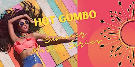 Hot Gumbo Summer Music Series tickets