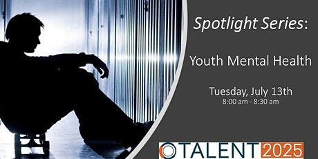 Talent 2025 | Spotlight Series - Youth Mental Health tickets