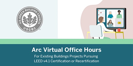 Arc Virtual Office Hours - LEED for Existing Buildings Cert and Recert tickets