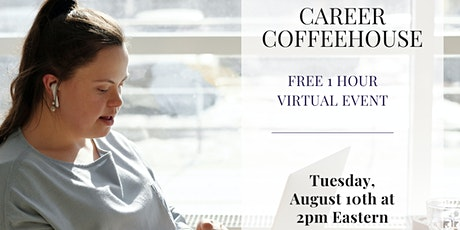 August's Career Coffeehouse tickets