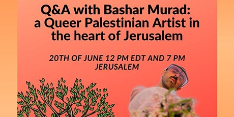 Q&A with Bashar Murad: A Queer Palestinian Artist in the heart of Jerusalem tickets