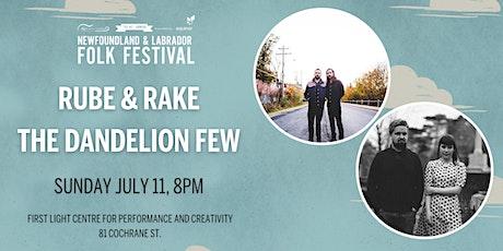 The NL Folk Festival presents Rube & Rake with The Dandelion Few tickets