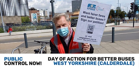 Public Control Now! Day of Action: Better Buses West Yorkshire (Calderdale) tickets